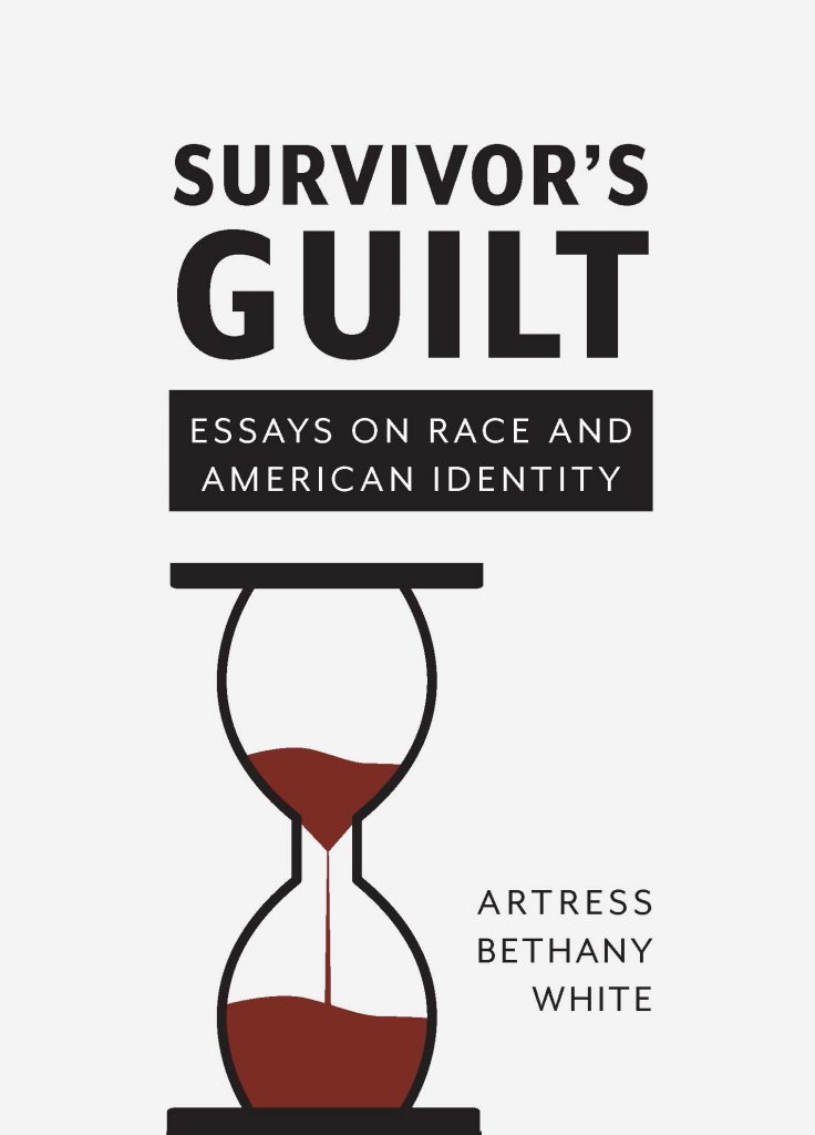 Survivor's Guilt: Essays on Race and American Identity